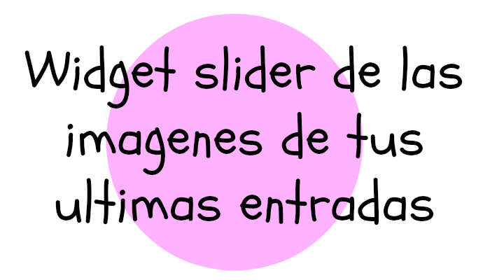 widget slider de tus ultimas entradas