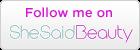 Follow me @ SheSaidBeauty!
