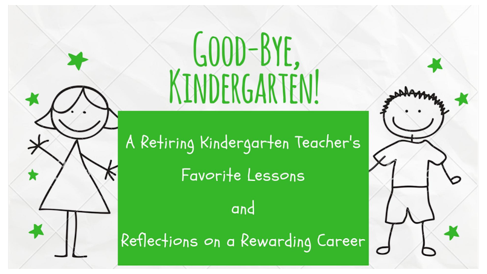 Good-bye Kindergarten