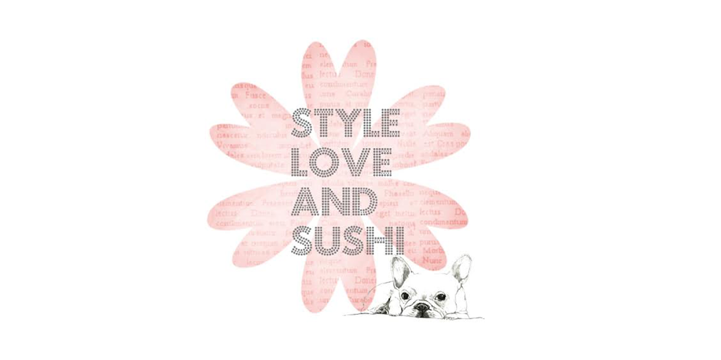 Style,  Love and Sushi