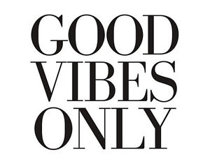 Good Vibes. All Day, Everyday.