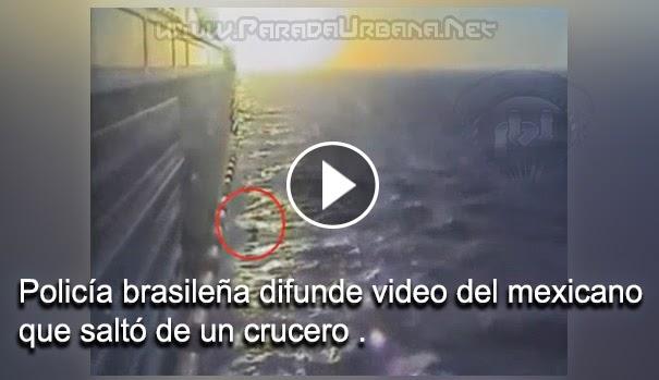 VIDEO - Policía brasileña difunde video del mexicano que saltó de un crucero