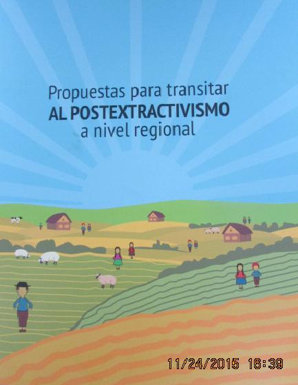 Propuestas para transitar AL POSTEXTRATIVISMO a nivel regional