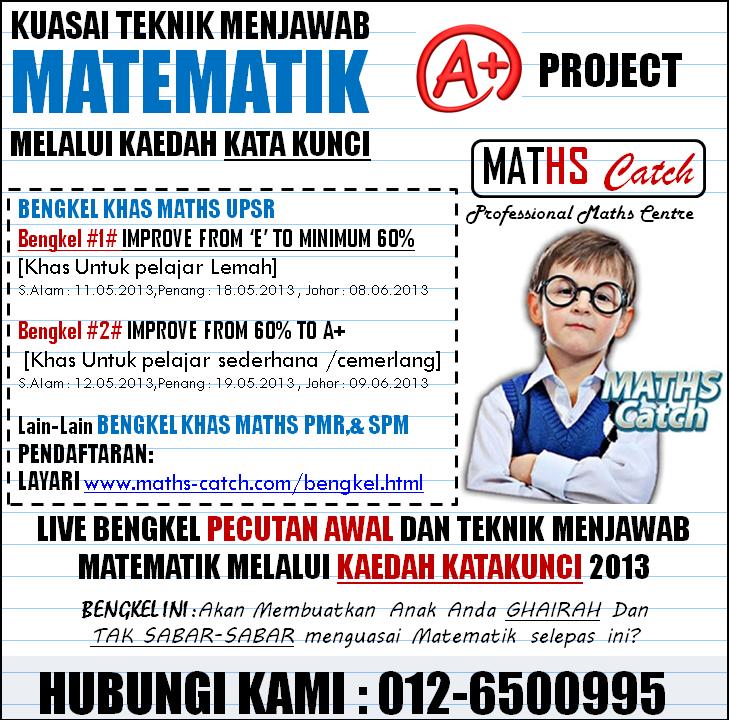 """""""Bengkel Khas Pecutan Akhir Dan Teknik Menjawab Maths 2013"""""""