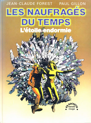 Les naufragés du temps - Jean-Claude Forest et Paul Gillon (Série finie)