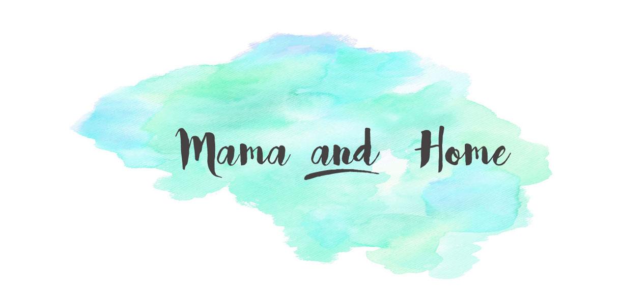 Mama and Home
