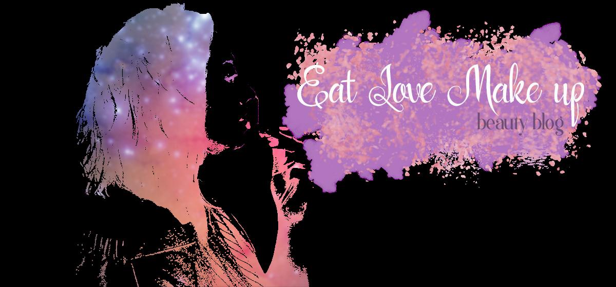 Eat Love Make up - блог за козметика, грим, красота и вкусни неща :)