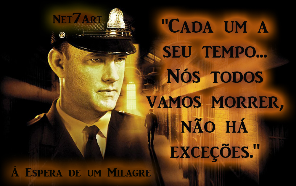 à Espera De Um Milagre The Green Mile Frases Fotos E Trailer