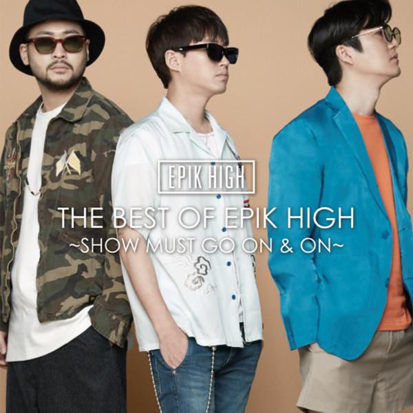 [Album] EPIK HIGH – THE BEST OF EPIK HIGH ~SHOW MUST GO ON & ON~ (2016.06.08/MP3/RAR)