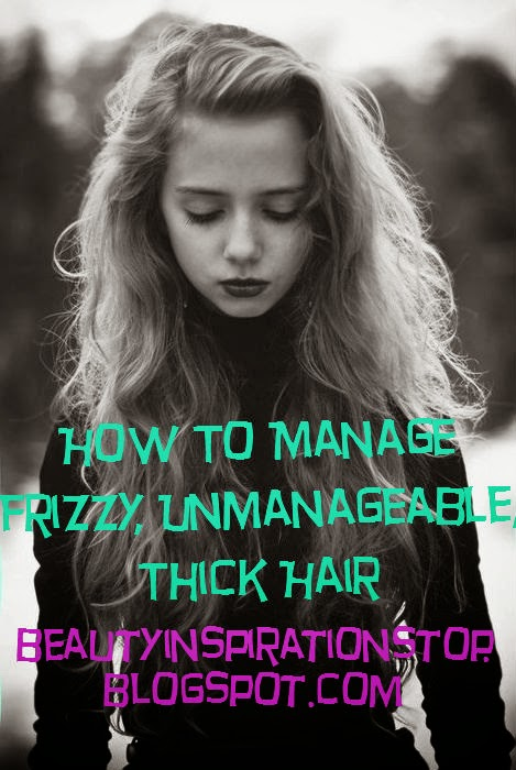 True Beauty Stop How To Manage Frizzy Unmanageable