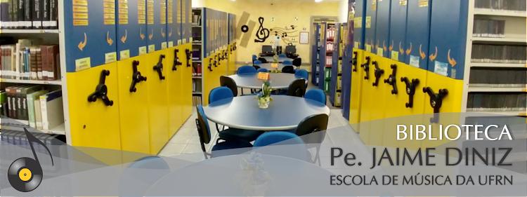 Biblioteca Setorial Pe. Jaime Diniz - Escola de Música/UFRN