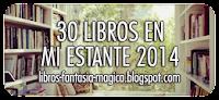 http://libros-fantasia-magica.blogspot.com.ar/2014/01/desafio-2014-30-libros-en-mi-estante.html