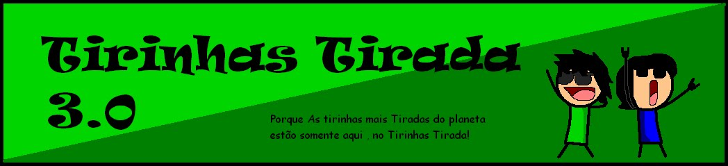 TirinhasTiradas