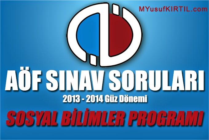 Açıköğretim Fakültesi ( AÖF ) Sosyal Bilimler Bölümü / Programı 2013 - 2014 Güz Dönemi Ara Sınav ( Vize ) Soruları İndir