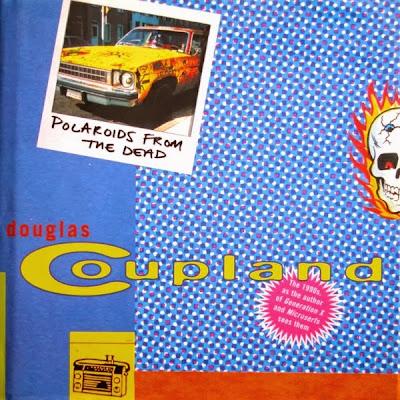 Douglas Coupland - Polaroids From The Dead