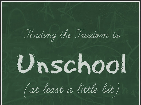 Finding the Freedom to Unschool (at least a little bit)