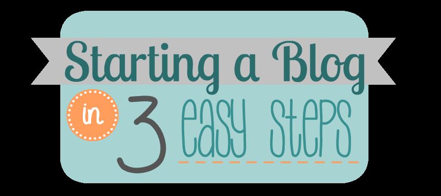 Starting a Blog in 3 easy Steps!