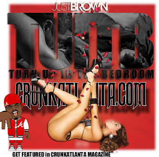 World star JustBrown - T.U.I.T.B. (Turn Up In The Bedroom)