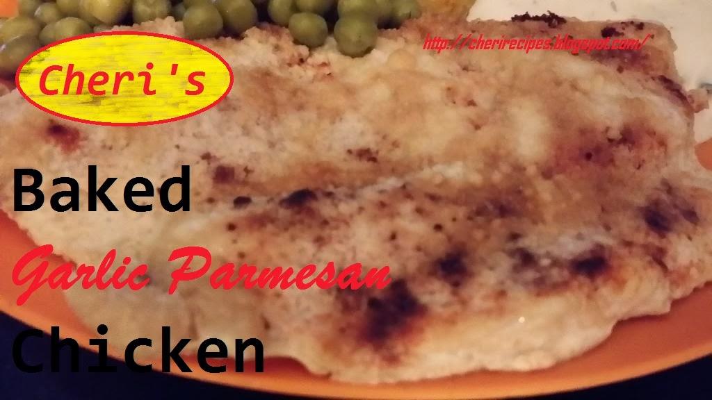 CHERYL's Cooking!!: Cheri's Baked Garlic Parmesan Chicken