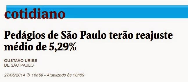 Pedagios de Alckmin em São Paulo terão reajuste a partir de julho