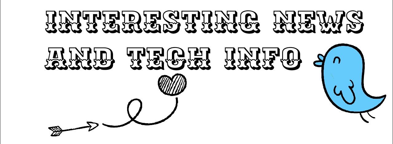Interesting news & Info tech