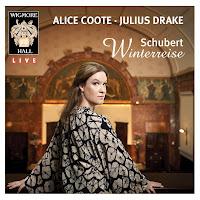 Schubert - Die Winterreise; Alice Coote, Julius Drake; Wigmore Hall Live WHLive0057