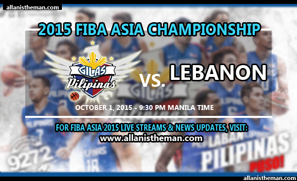 FIBA Asia 2015 quarterfinals: Gilas Pilipinas vs Lebanon FREE LIVE STREAMING