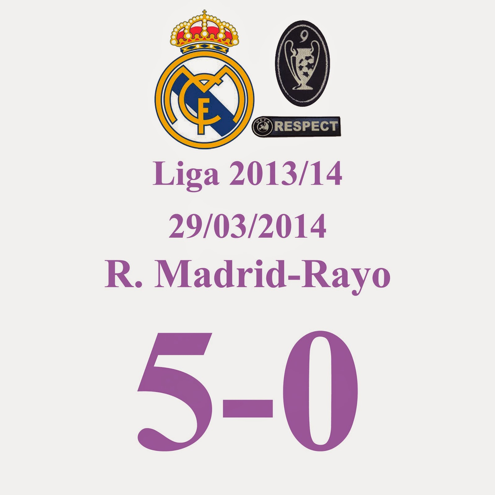 REAL MADRID 5 - 0 RAYO VALLECANO (Jornada 31) 29/03/14