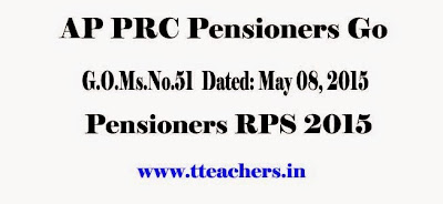 AP Pensioners PRC 2015 GO 51 Dated 8th May 2015 Pensioners Pay Revision  GO.51 dated 8.5.2015,  AP Pensioners Basic Pension, Family Pension PRC Orders, Basic Pension 6500 Rupees