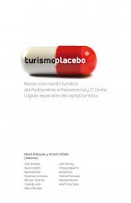Turismo placebo. Nueva colonización turística: del Mediterráneo a Mesoamérica y el Caribe