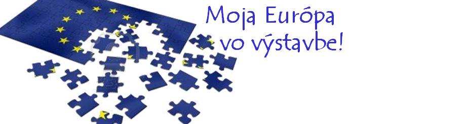 Moja Európa vo výstavbe