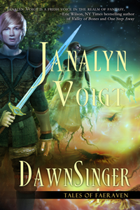 DawnSinger (Tales of Faeraven 1) medieval epic fantasy by Janalyn Voigt