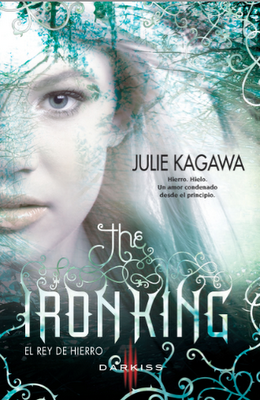 The Iron King (Julie Kagawa)