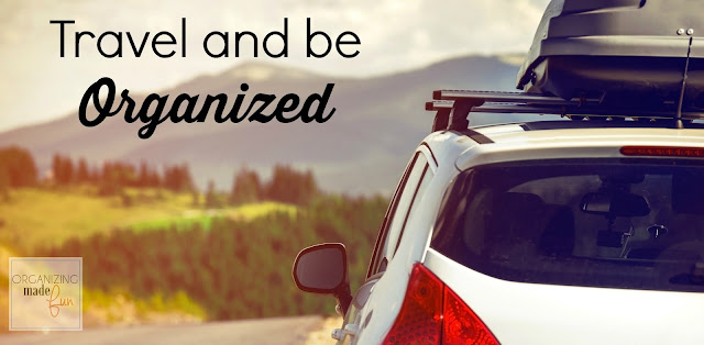 Travel and be organized :: OrganizingMadeFun.com