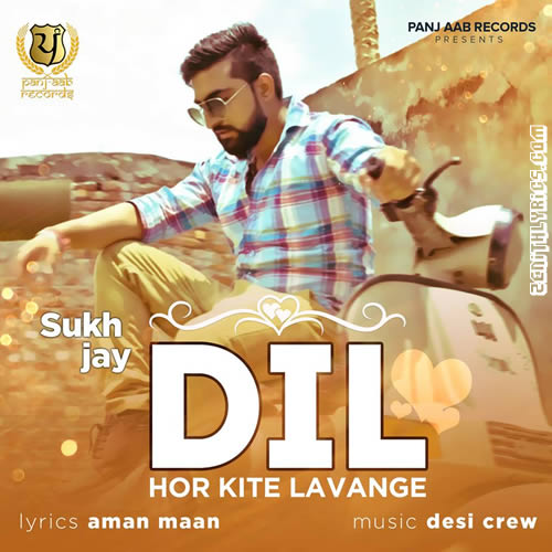 Dil Hor Kite Lavange - Sukh Jay