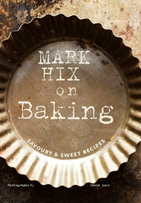 Mark Hix's most recent cookbook - Mark Hix on Baking