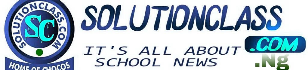 SolutionClass.Com.Ng ~ Nigerian Universities, Polytechnics And Colleges News