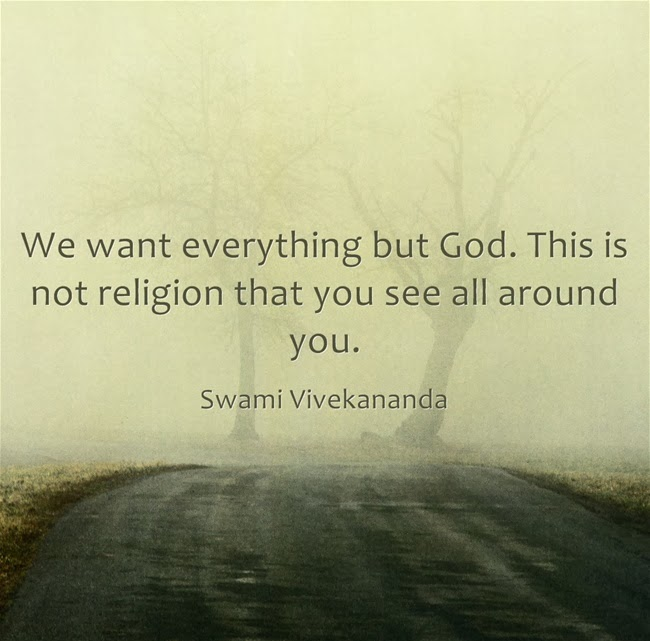 We want everything but God. This is not religion that you see all around you.