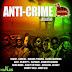 ANTI-CRIME RIDDIM [FULL PROMO] – TALL KING PRODUCTIONZ – MAY 2013