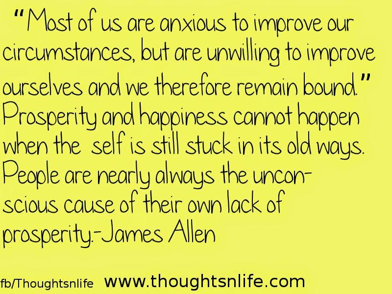 Thoughtsnlife:Most of us are anxious to improve our circumstances, but..