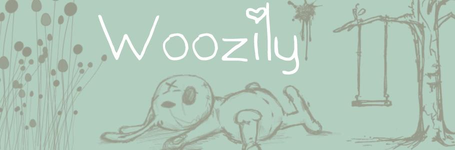 Woozily