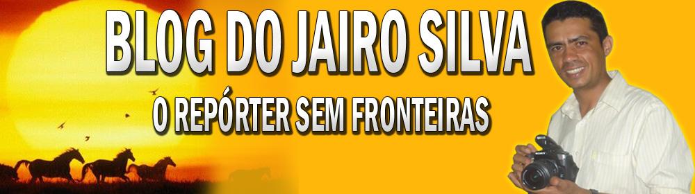Blog do Jairo Silva o Repórter Sem Fronteiras
