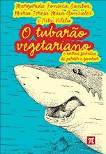 O tubarão vegetariano e outras fábulas de perder e ganhar
