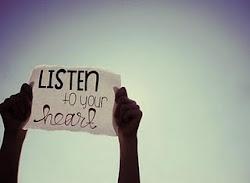 Nos dicen que escuchemos a nuestro corazón, pero el mío no ha aprendido a hablar...