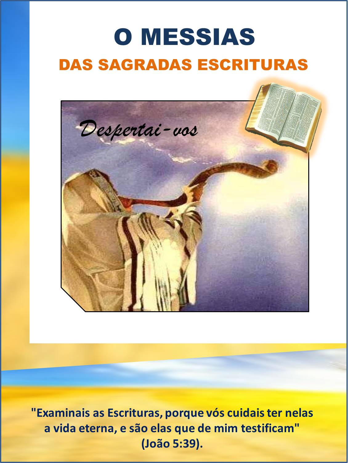 O MESSIAS  DAS SAGRADAS ESCRITURAS
