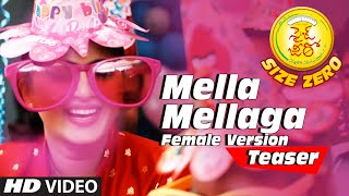 "Mella Mellaga Video Teaser (Female Version) __ ""Size Zero"" __ Arya, Anushka Shetty, Sonal"