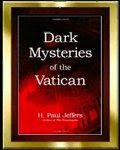 Dark Mysteries of the Vatican by H. P. Jeffers