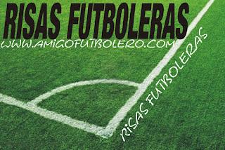 Risas Futboleras; www.amigofutbolero.com