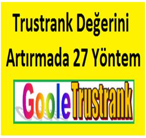 Trustrank Değerini Artırmada 27 Yöntem
