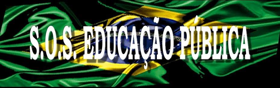 S.O.S. EDUCAÇÃO PÚBLICA